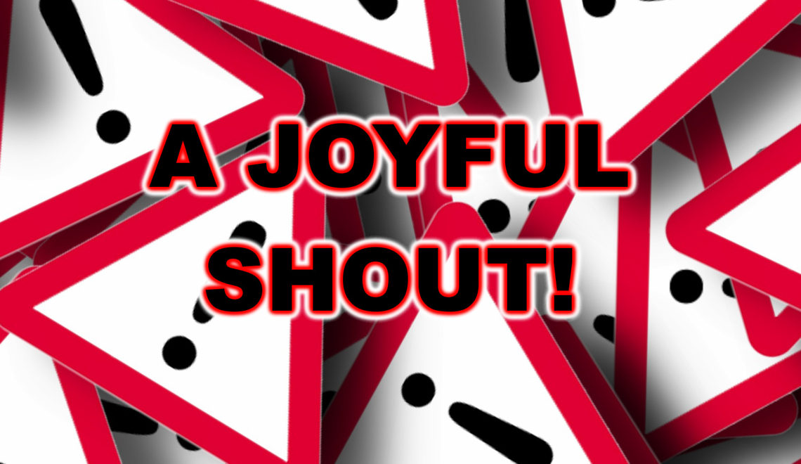 A Joyful Shout or Exclamation
