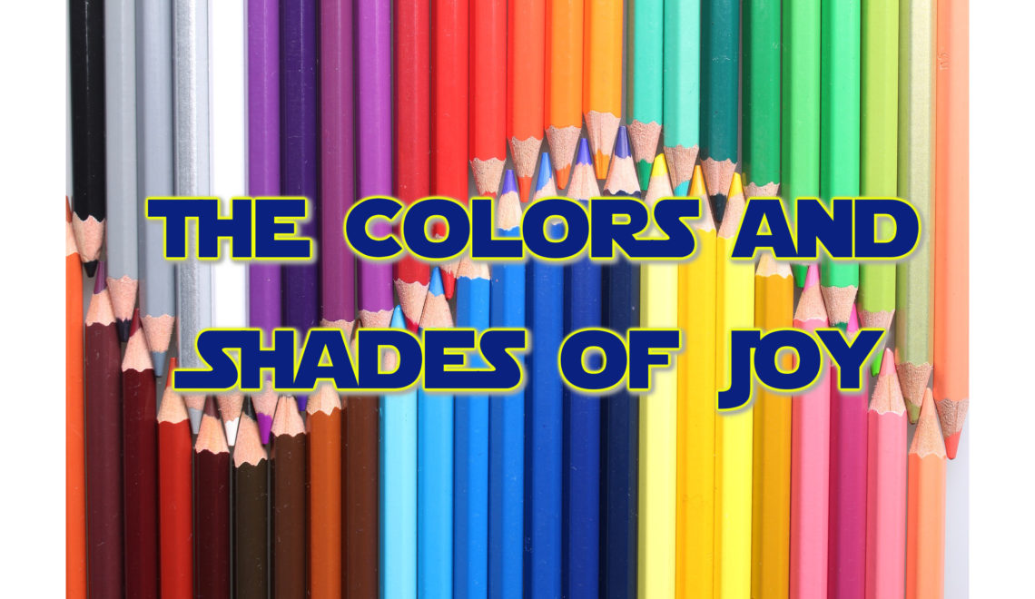The Colors and Shades of Joy