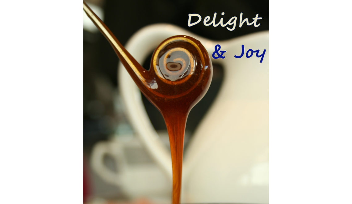 Delight and Joy