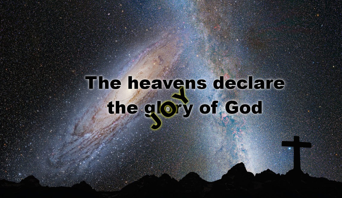 The Heavens Declare the Joy of God