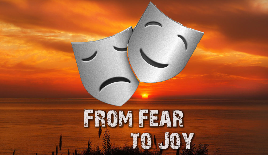 From Fear to Joy