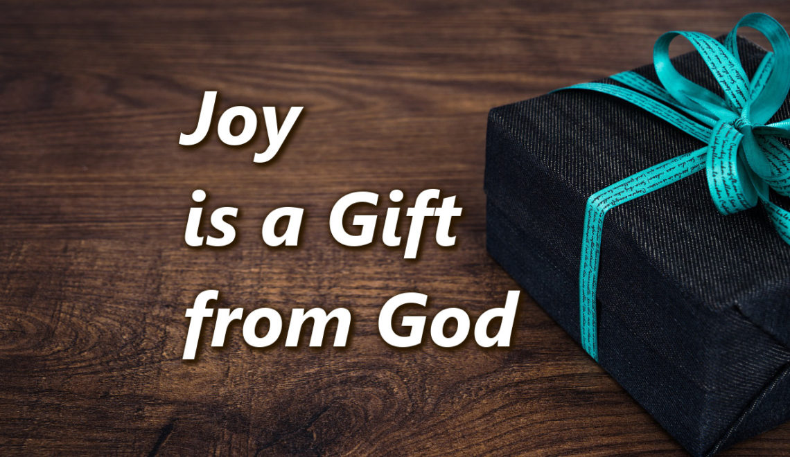 Joy is a Gift from God