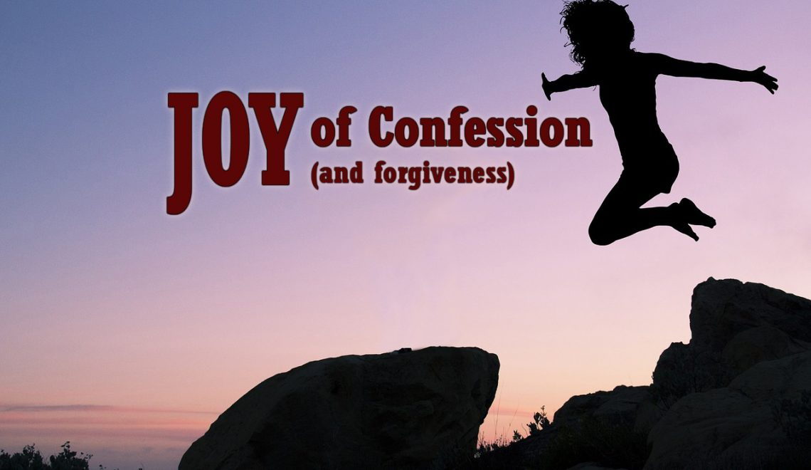 Joy of Confession and forgiveness